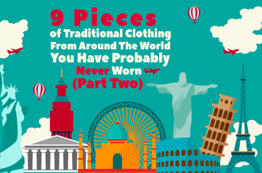 [Infographic] 9 Pieces of Traditional Clothing You Have NEVER Worn (Part 2)