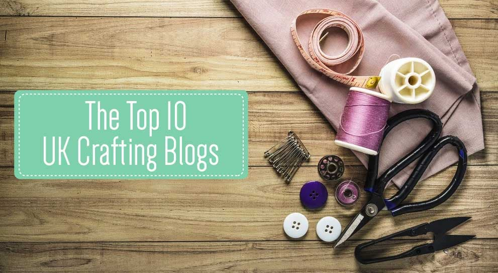 The Top 10 UK Crafting Blogs