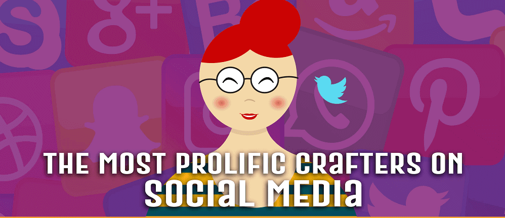 The Most Prolific Crafters On Social Media