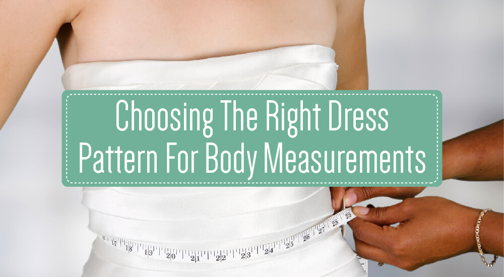 Choosing The Right Dress Pattern For Body Measurements