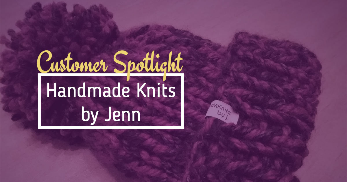 Customer Spotlight: Handmade Knits by Jenn