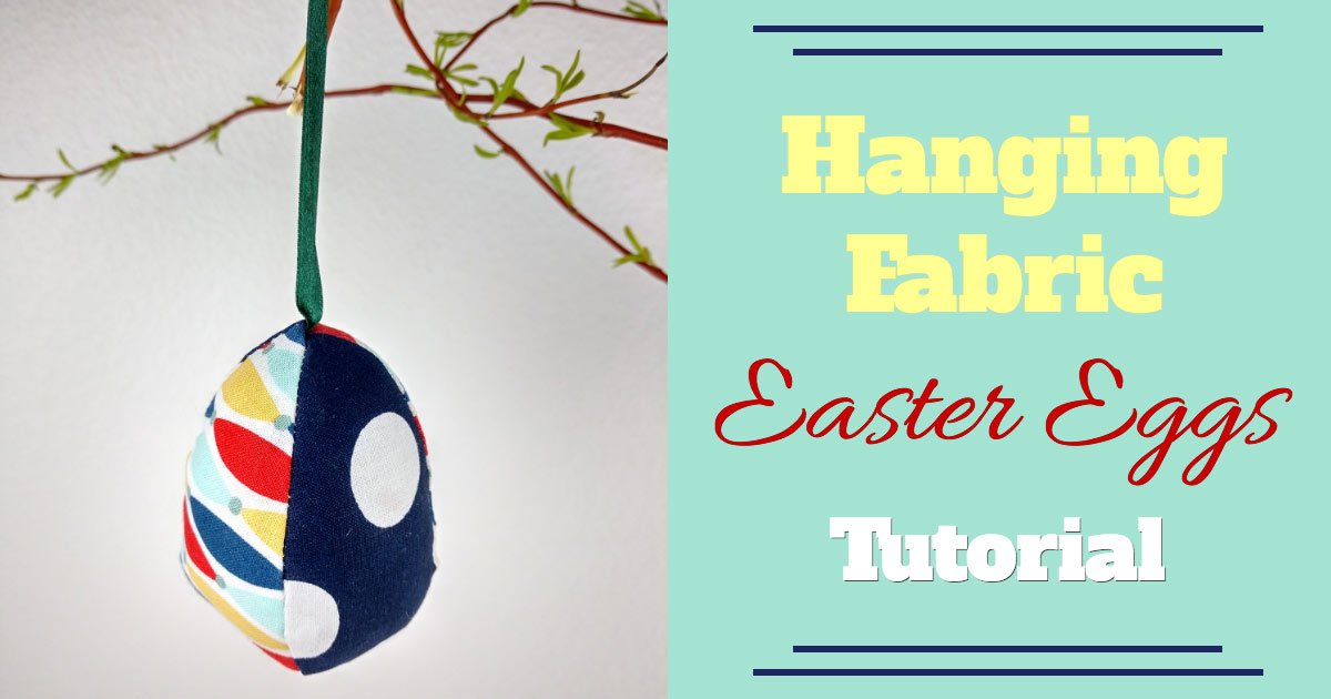 Fabric Easter eggs, easter sewing, easter crafts