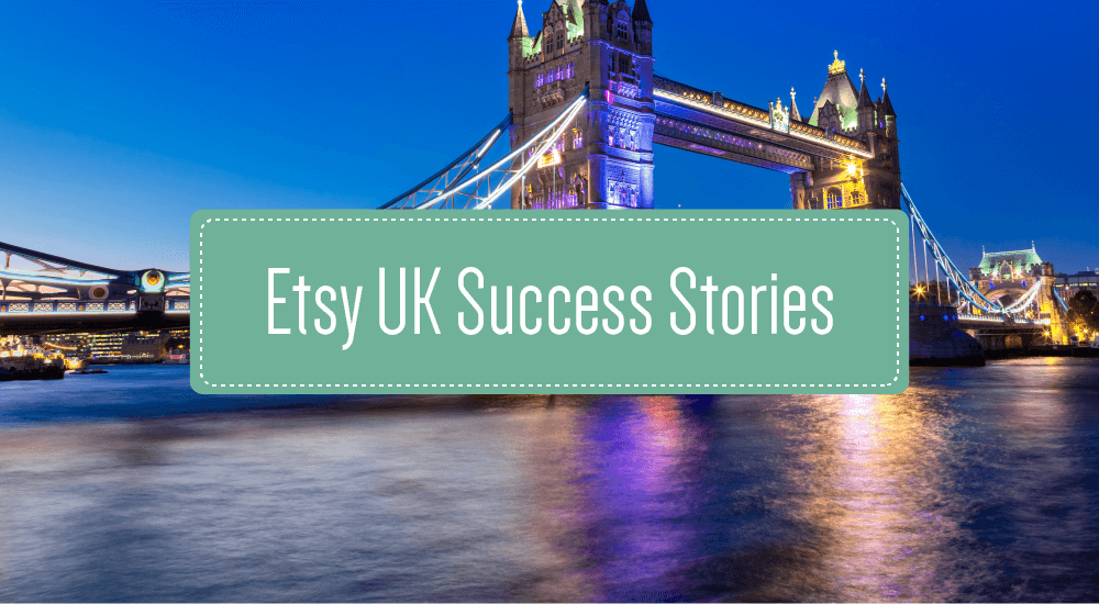 Etsy Success: How Ten UK Artists Made it Big with Etsy Shops
