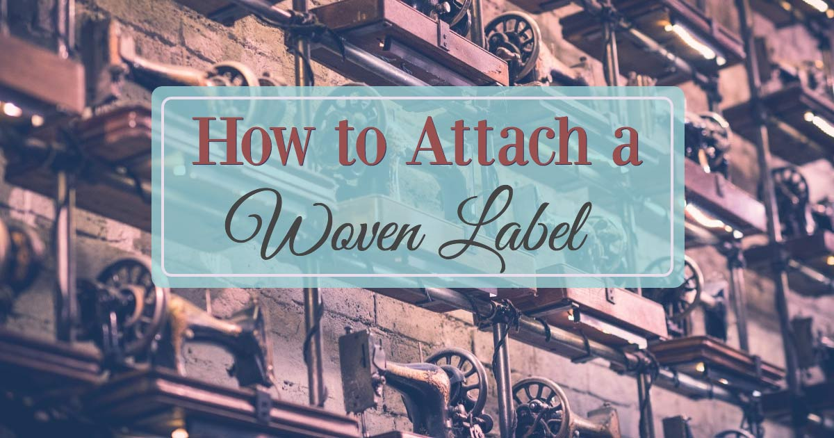 How to Attach a Woven Label