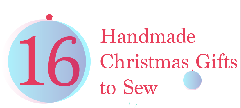 16 Handmade Christmas Gifts to Sew