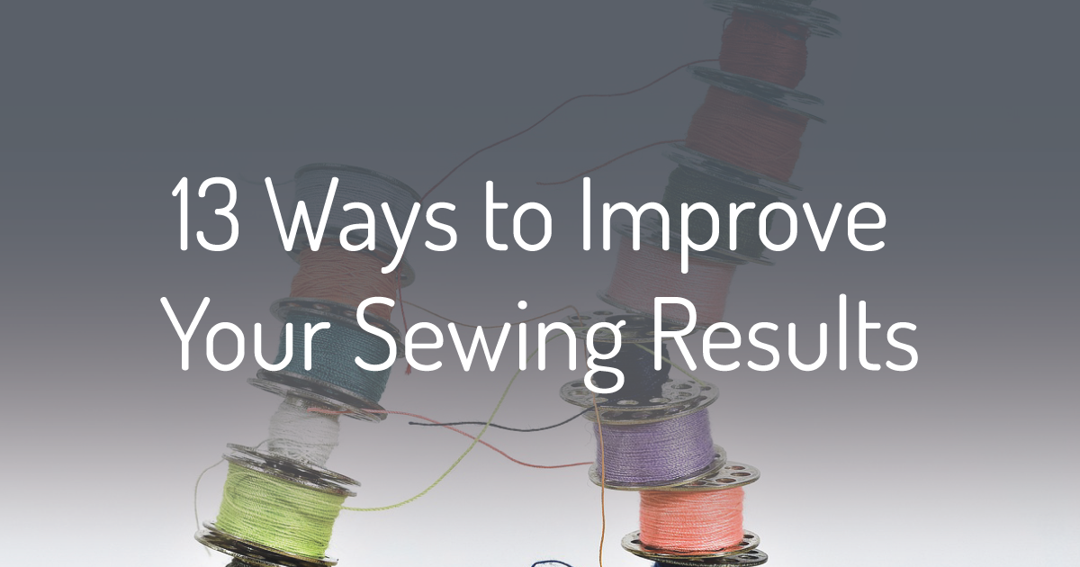 Improve sewing results